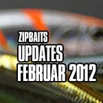 ZipBaits News, Februar 2012
