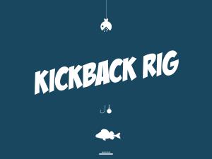 Kickback Rig