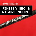Graphiteleader Finezza Neo & Vigore Nuovo
