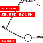 Spinnerbaits selber bauen